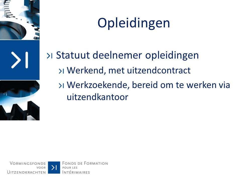 Opleidingen Statuut deelnemer opleidingen Werkend, met uitzendcontract