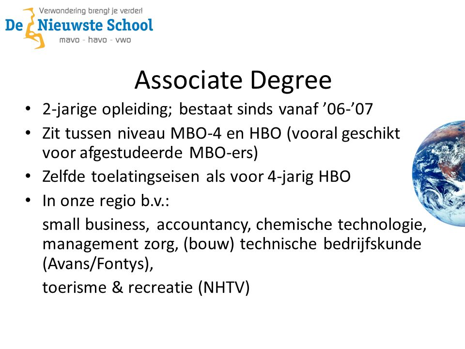 Associate Degree 2-jarige opleiding; bestaat sinds vanaf '06-'07