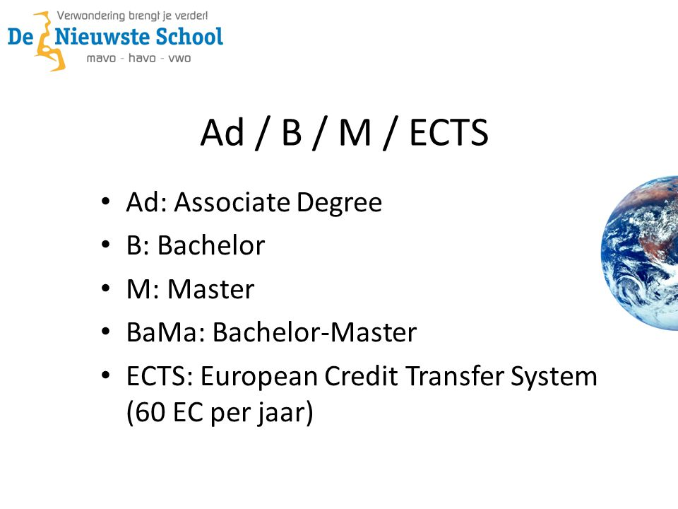 Ad / B / M / ECTS Ad: Associate Degree B: Bachelor M: Master
