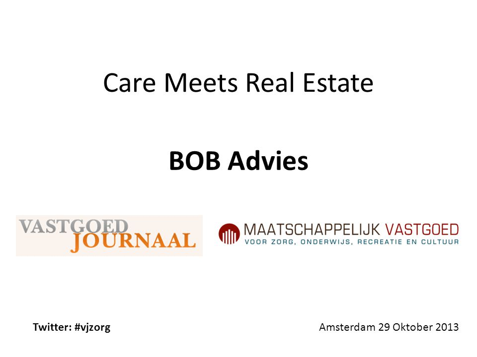 Care Meets Real Estate BOB Advies Twitter: #vjzorg