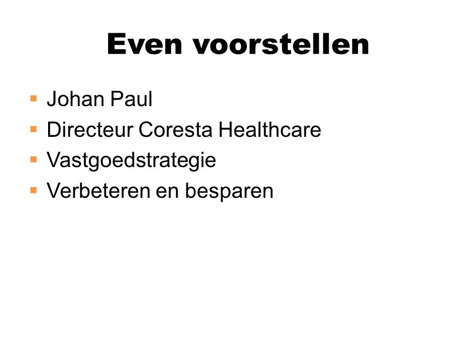 Even voorstellen Johan Paul Directeur Coresta Healthcare