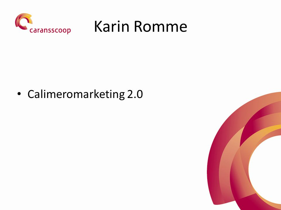 Karin Romme Calimeromarketing 2.0