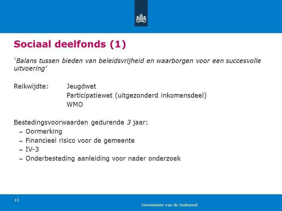 Sociaal deelfonds (1) 'Balans tussen bieden van beleidsvrijheid en waarborgen voor een succesvolle uitvoering'