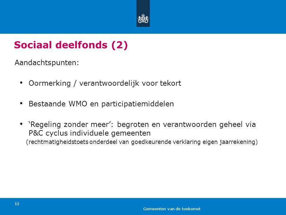 Sociaal deelfonds (2) Aandachtspunten: