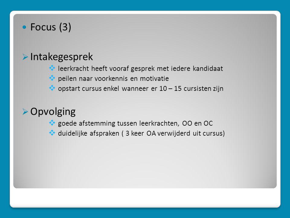 Focus (3) Intakegesprek Opvolging