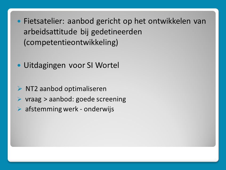 Uitdagingen voor SI Wortel NT2 aanbod optimaliseren