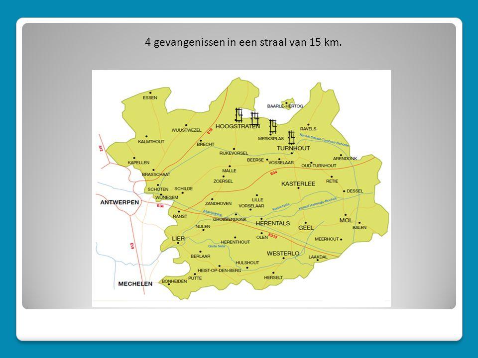 4 gevangenissen in een straal van 15 km.