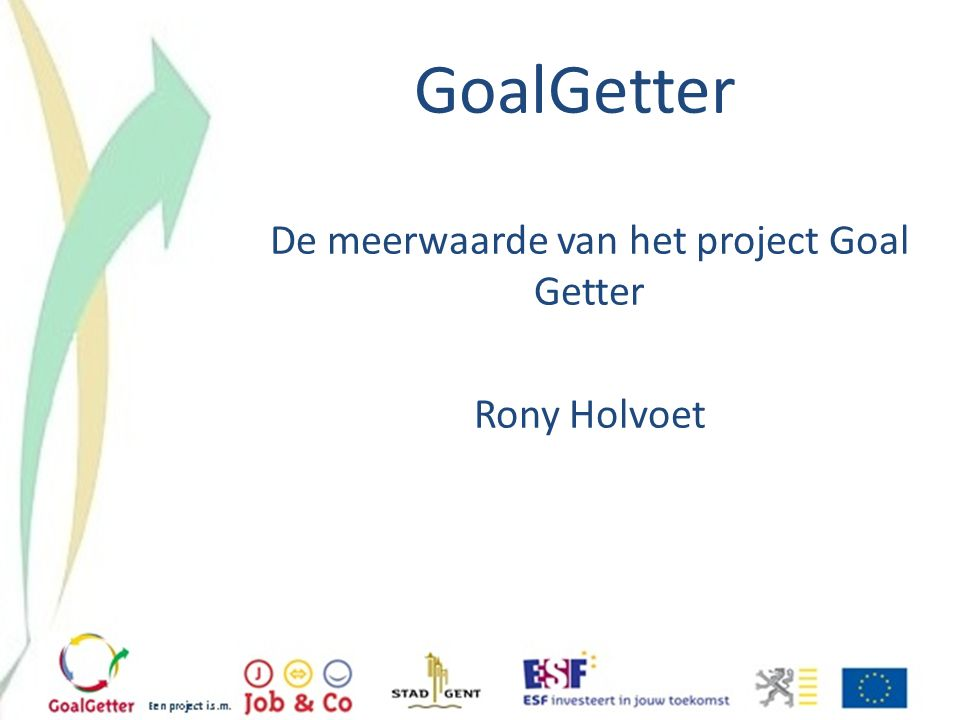 De meerwaarde van het project Goal Getter Rony Holvoet