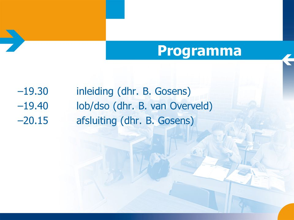 Programma 19.30 inleiding (dhr. B. Gosens)