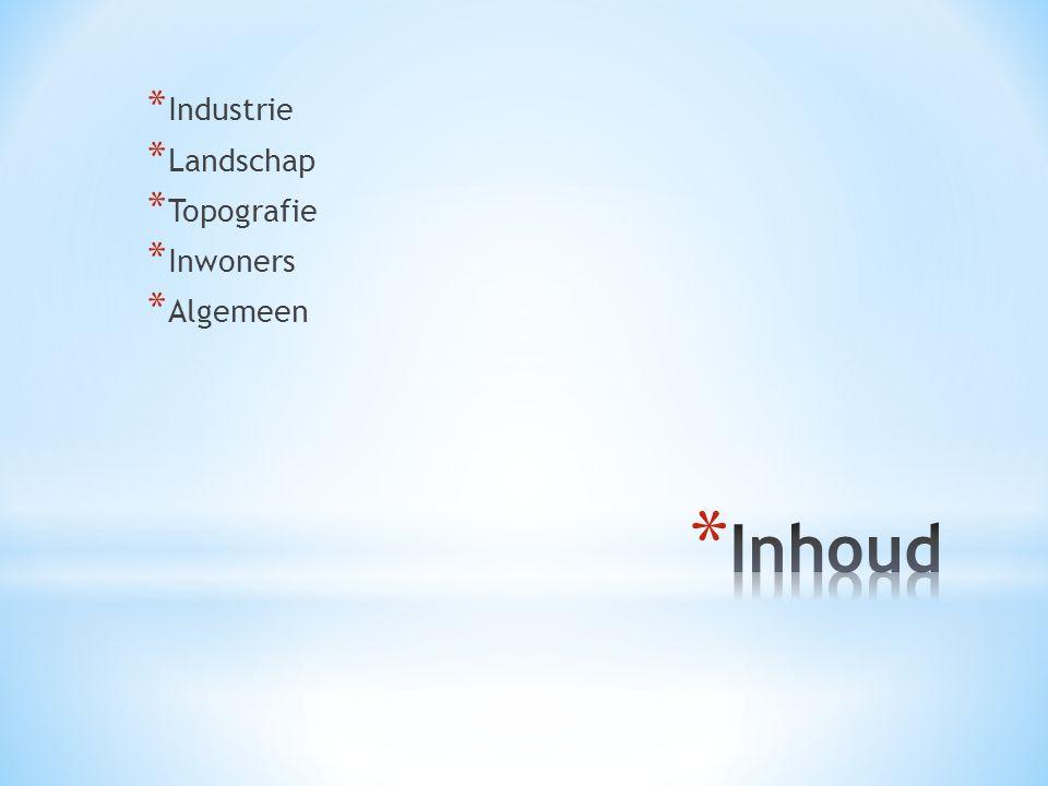 Industrie Landschap Topografie Inwoners Algemeen Inhoud