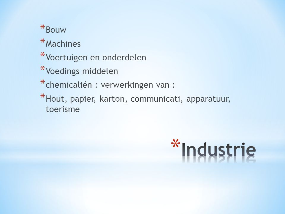 Industrie Bouw Machines Voertuigen en onderdelen Voedings middelen