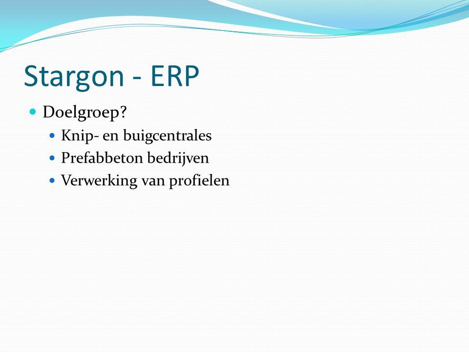 Stargon - ERP Doelgroep Knip- en buigcentrales Prefabbeton bedrijven