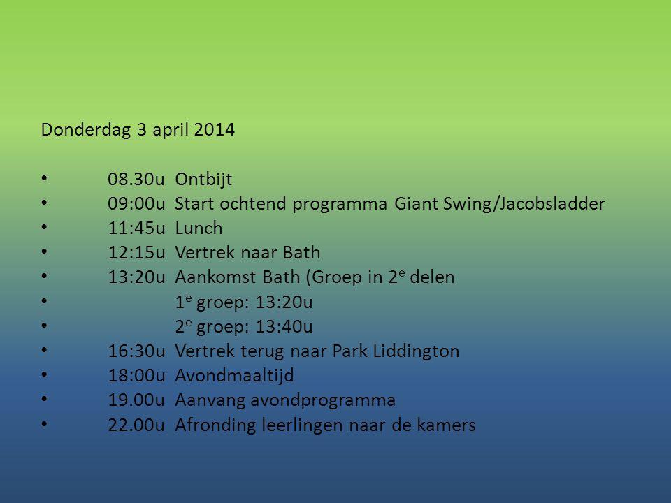 Donderdag 3 april 2014 08.30u Ontbijt. 09:00u Start ochtend programma Giant Swing/Jacobsladder.