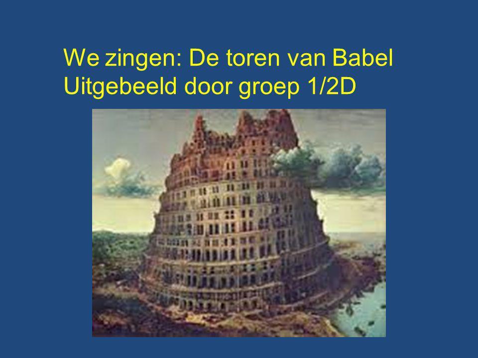 We zingen: De toren van Babel