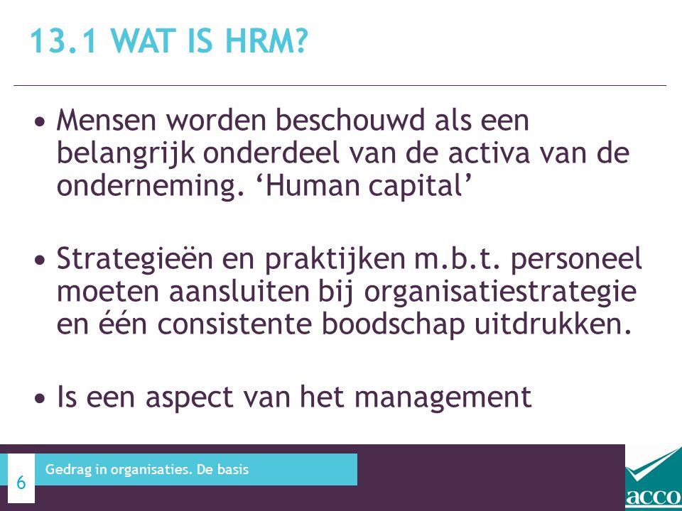 13.1 Wat is HRM Mensen worden beschouwd als een belangrijk onderdeel van de activa van de onderneming. 'Human capital'