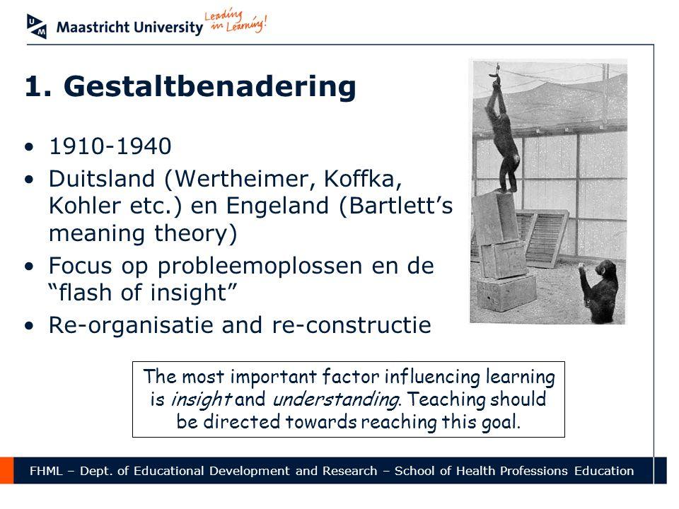 1. Gestaltbenadering 1910-1940. Duitsland (Wertheimer, Koffka, Kohler etc.) en Engeland (Bartlett's meaning theory)