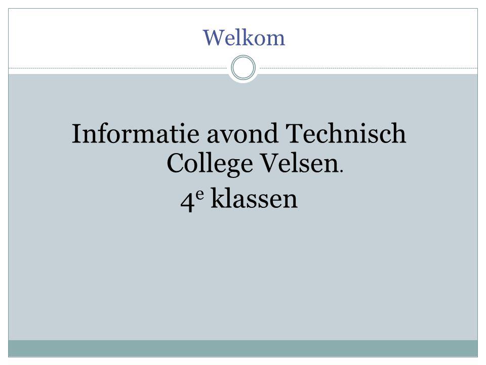 Informatie avond Technisch College Velsen. 4e klassen