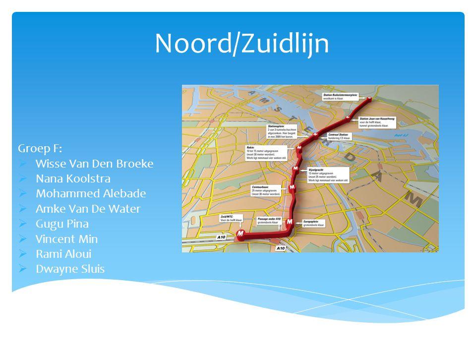 Noord/Zuidlijn Groep F: Wisse Van Den Broeke Nana Koolstra