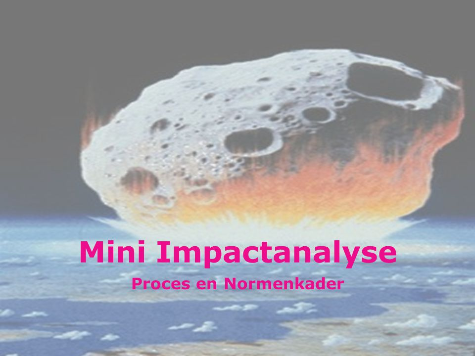 Mini Impactanalyse Proces en Normenkader