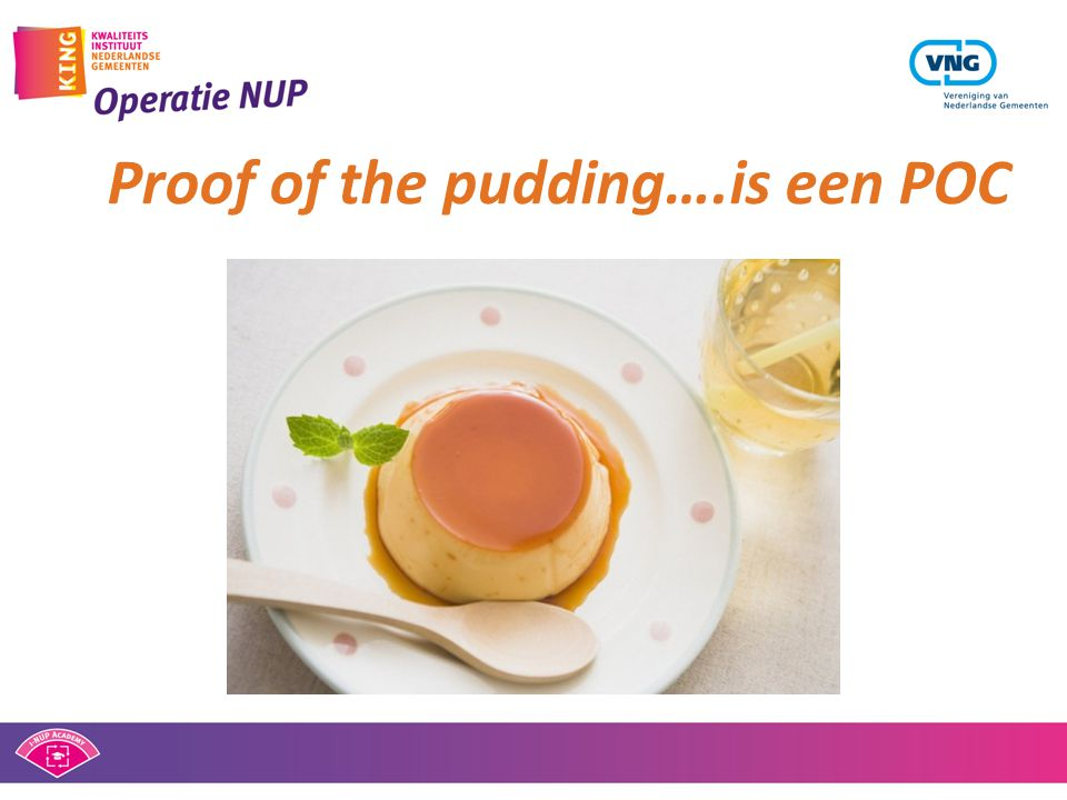 Proof of the pudding….is een POC