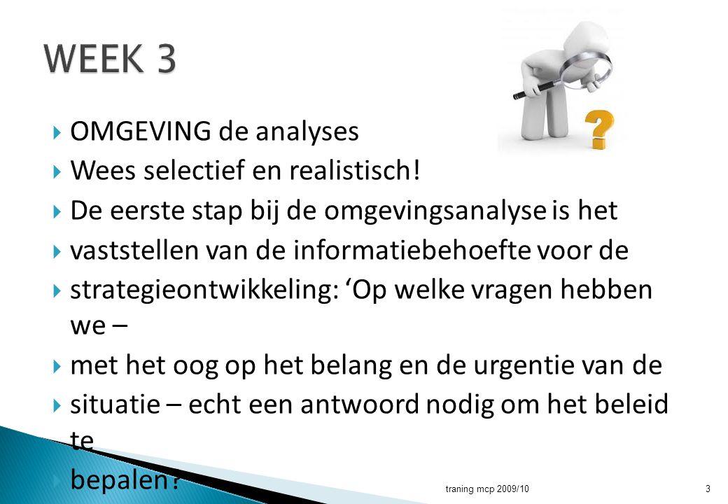 WEEK 3 OMGEVING de analyses Wees selectief en realistisch!