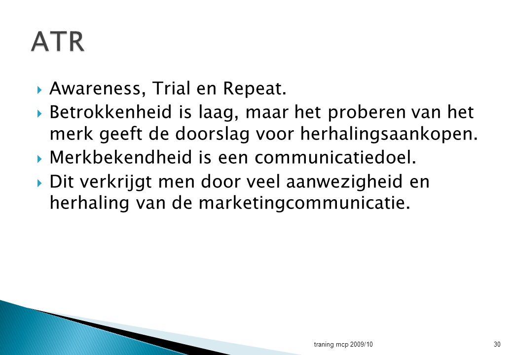 ATR Awareness, Trial en Repeat.