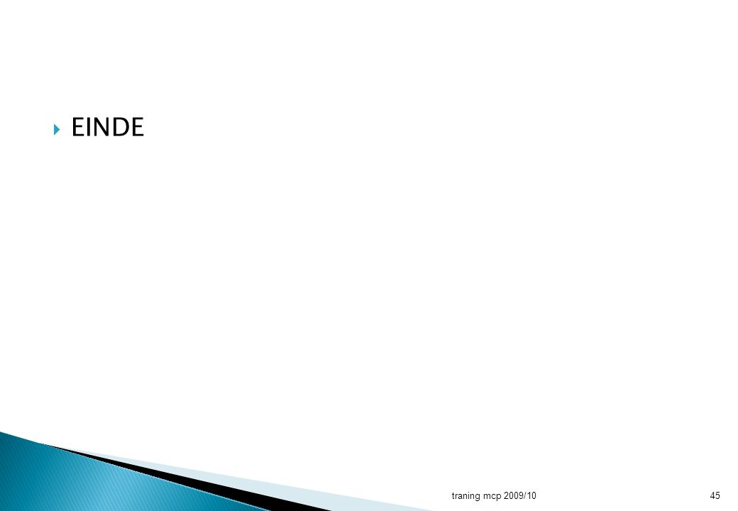 EINDE traning mcp 2009/10