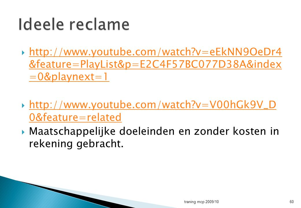Ideele reclame http://www.youtube.com/watch v=eEkNN9OeDr4 &feature=PlayList&p=E2C4F57BC077D38A&index =0&playnext=1.