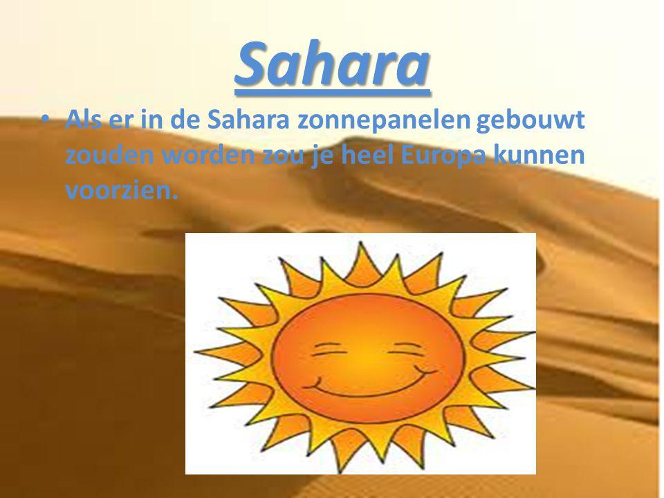 Sahara Als er in de Sahara zonnepanelen gebouwt zouden worden zou je heel Europa kunnen voorzien.