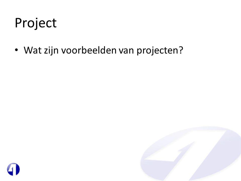 Project Wat zijn voorbeelden van projecten