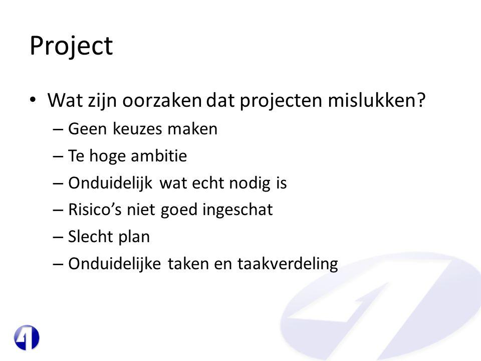 Project Wat zijn oorzaken dat projecten mislukken Geen keuzes maken