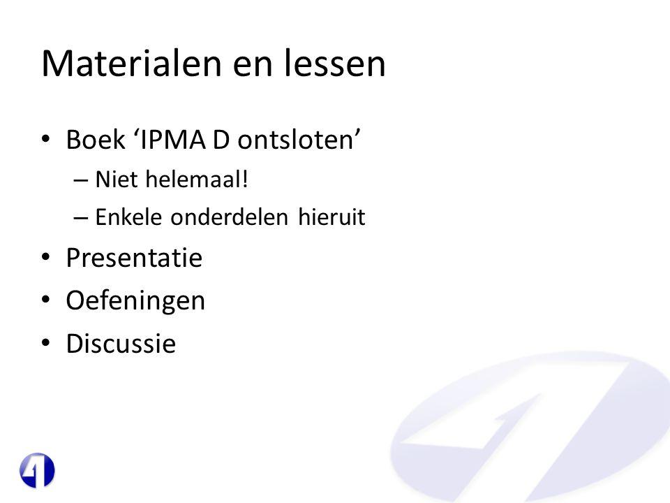 Materialen en lessen Boek 'IPMA D ontsloten' Presentatie Oefeningen