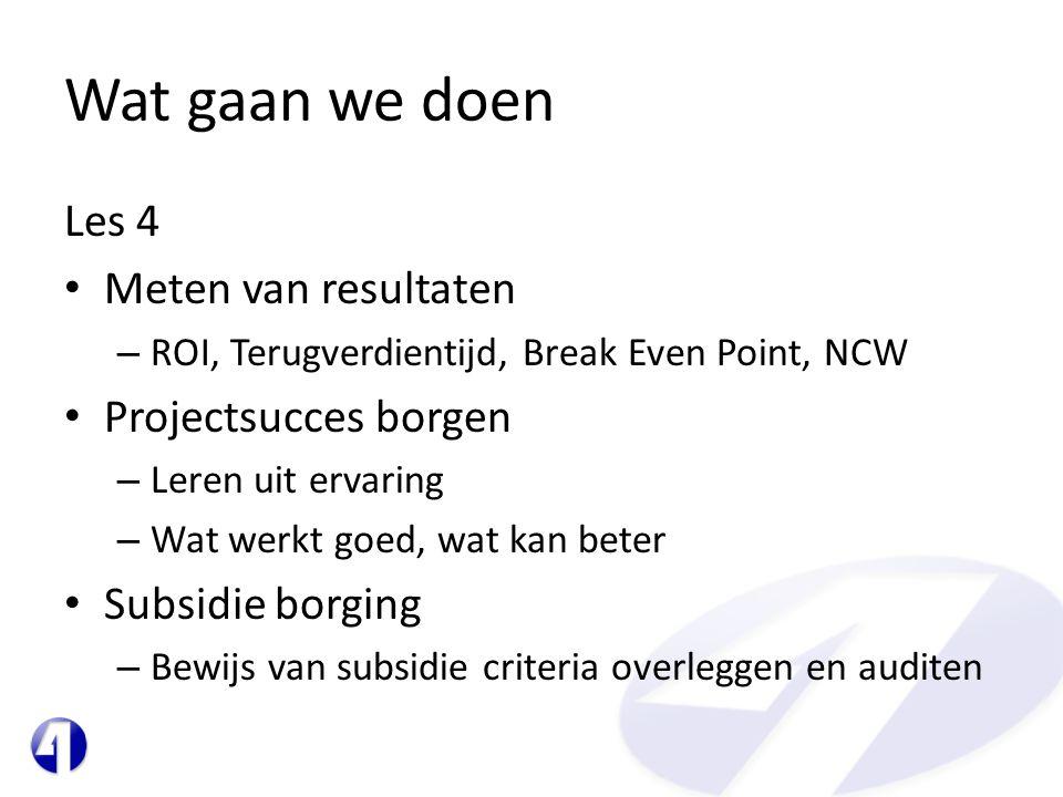 Wat gaan we doen Les 4 Meten van resultaten Projectsucces borgen