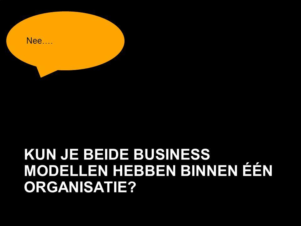Kun je beide business modellen hebben binnen één organisatie