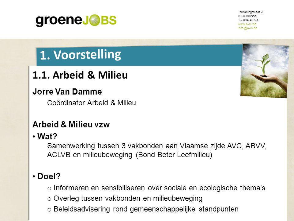ONDERWERP 1. Voorstelling 1.1. Arbeid & Milieu Jorre Van Damme