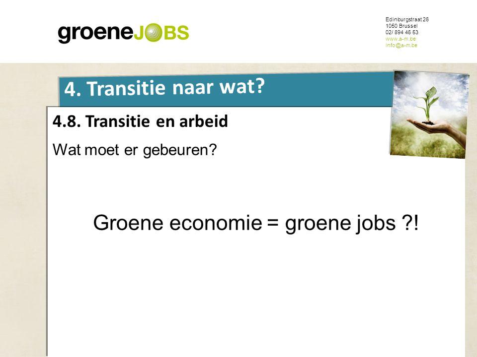 Wat moet er gebeuren Groene economie = groene jobs !