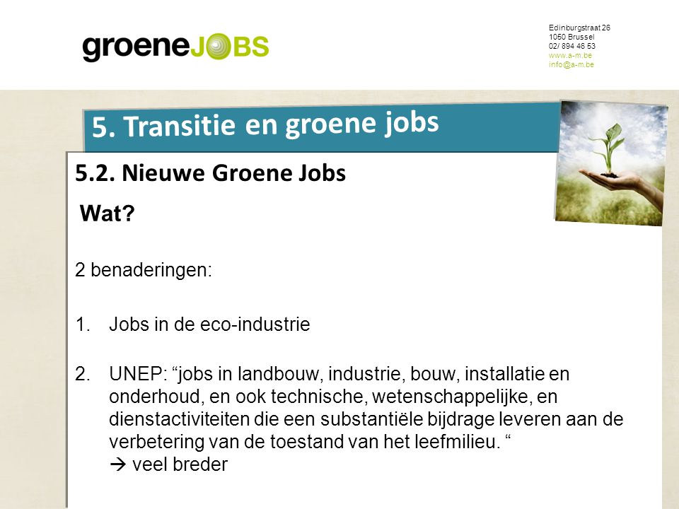 ONDERWERP 5. Transitie en groene jobs 5.2. Nieuwe Groene Jobs Wat