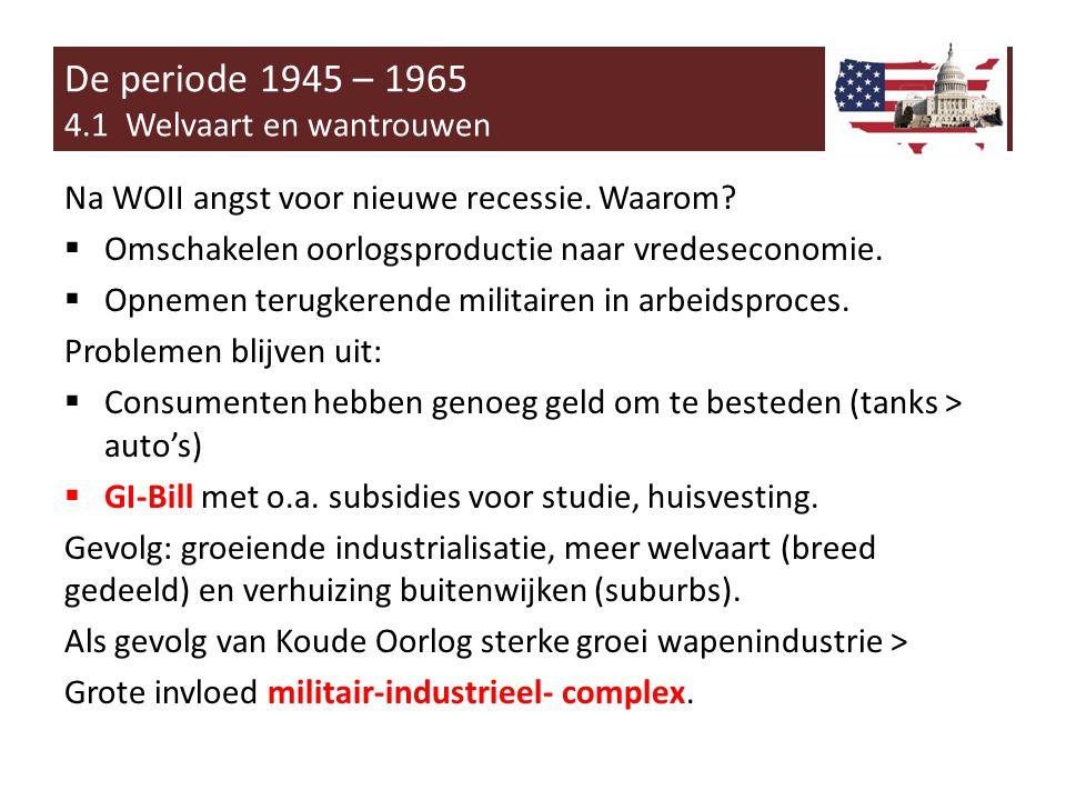 De periode 1945 – 1965 4.1 Welvaart en wantrouwen