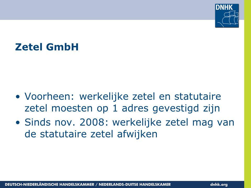 Zetel GmbH Voorheen: werkelijke zetel en statutaire zetel moesten op 1 adres gevestigd zijn.