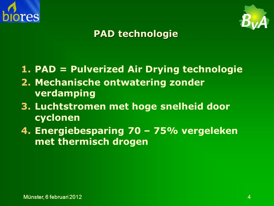 PAD = Pulverized Air Drying technologie