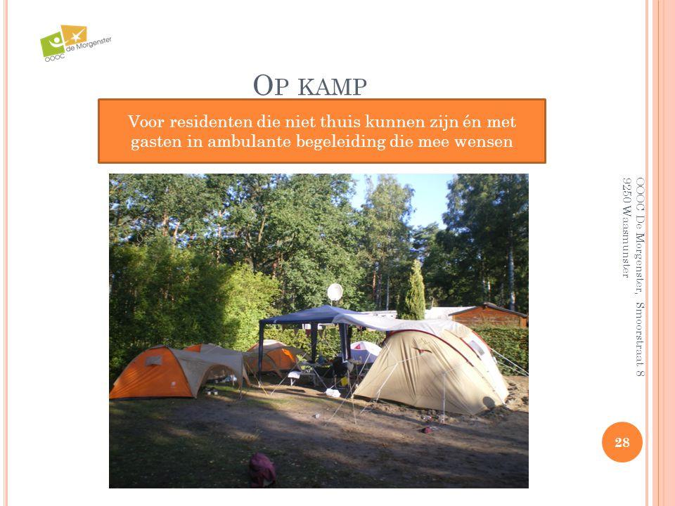 Op kamp Voor residenten die niet thuis kunnen zijn én met gasten in ambulante begeleiding die mee wensen.