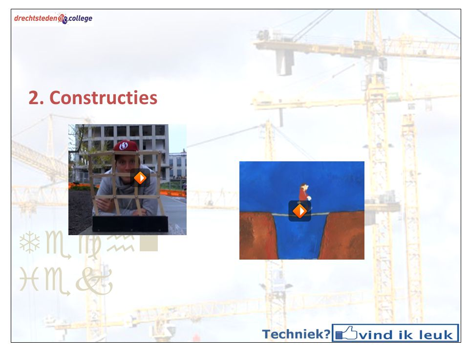 Techniek 2. Constructies
