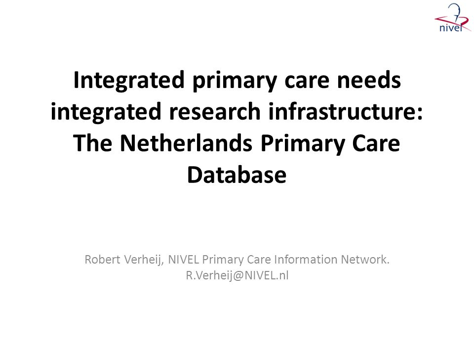 Integrated primary care needs integrated research infrastructure: The Netherlands Primary Care Database