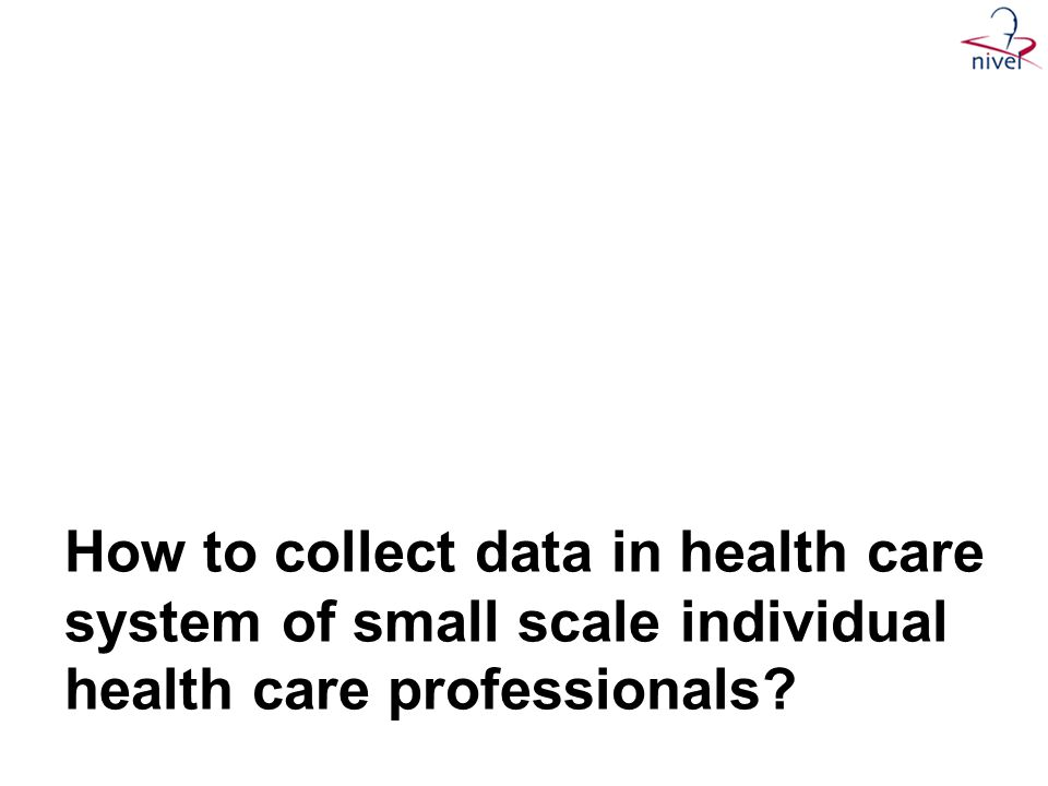 How to collect data in health care system of small scale individual health care professionals