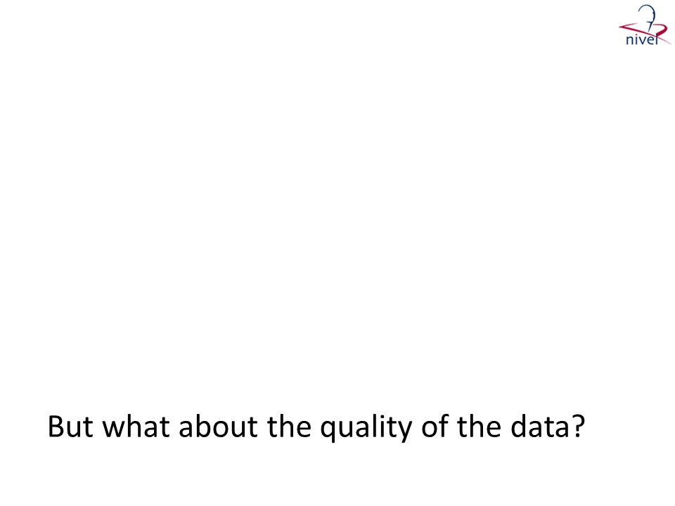 But what about the quality of the data