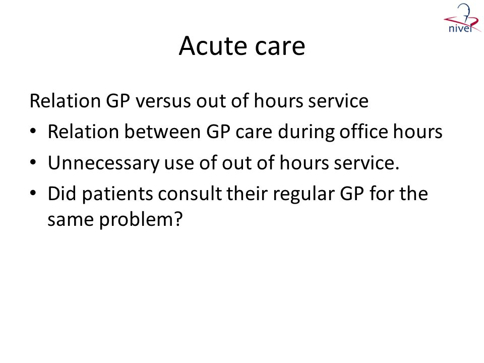 Acute care Relation GP versus out of hours service