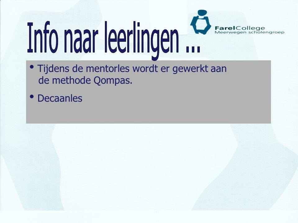 Info naar leerlingen ... Tijdens de mentorles wordt er gewerkt aan de methode Qompas. Decaanles