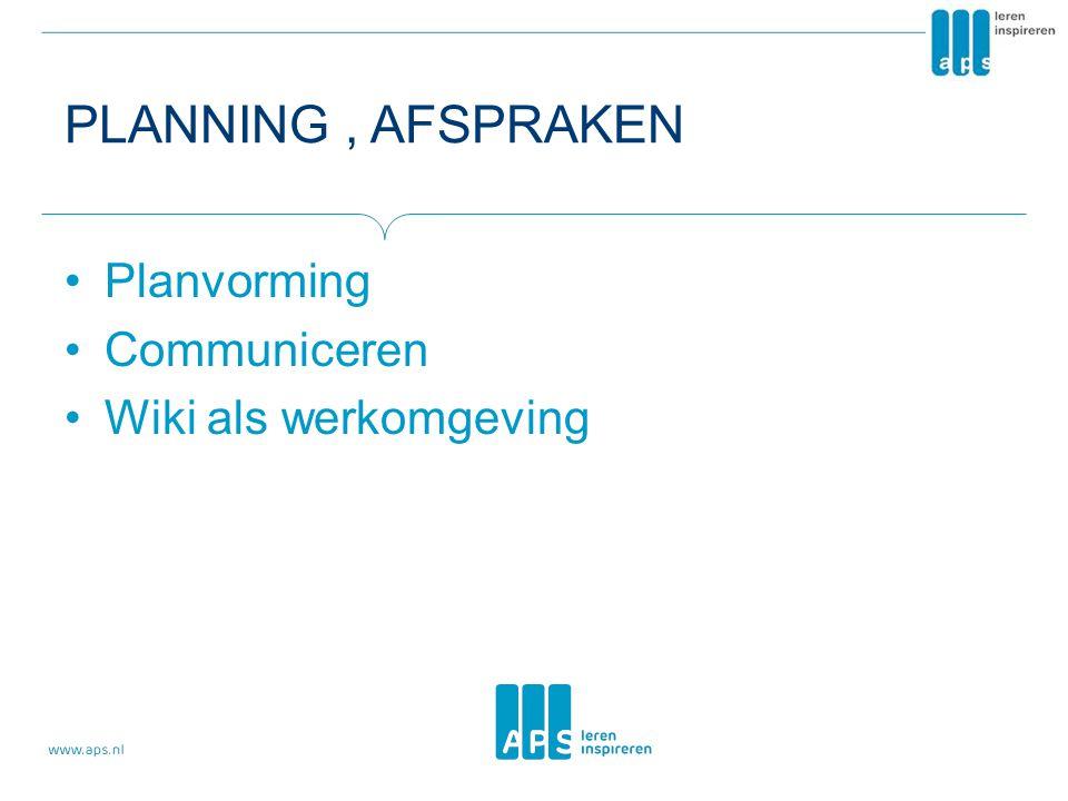 Planning , afspraken Planvorming Communiceren Wiki als werkomgeving