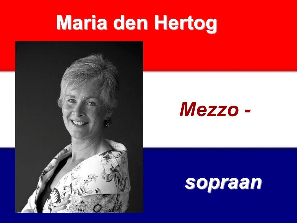 Maria den Hertog Mezzo - sopraan