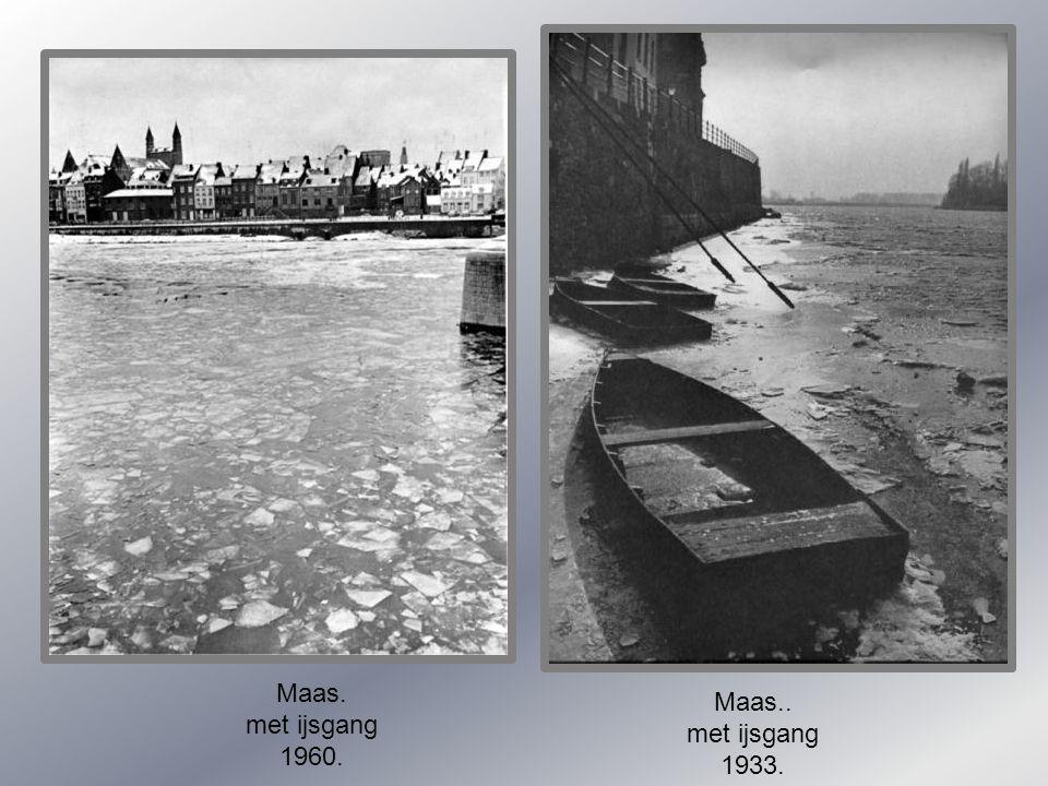 Maas. met ijsgang 1960. Maas.. met ijsgang 1933.